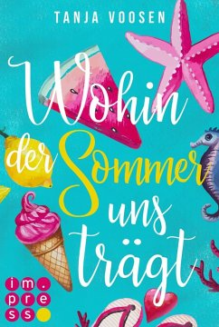 Wohin der Sommer uns trägt (eBook, ePUB) - Voosen, Tanja