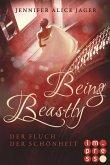 Being Beastly. Der Fluch der Schönheit (Märchenadaption von »Die Schöne und das Biest«) (eBook, ePUB)