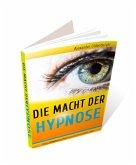 Die Macht der Hypnose (eBook, ePUB)