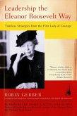 Leadership the Eleanor Roosevelt Way (eBook, ePUB)