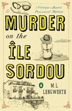 Murder on the Ile Sordou (eBook, ePUB) - Longworth, M. L.