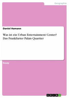 Was ist ein Urban Entertainment Center? Das Frankfurter Palais Quartier