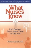 What Nurses Know and Doctors Don't Have Time to Tell You (eBook, ePUB)