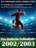 Das deutsche Fußballjahr 2002 / 2003 - Von Bundesliga, Auf- und Abstiegen bis DFB-Pokal (eBook, ePUB)