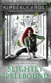 Slightly Spellbound (eBook, ePUB)