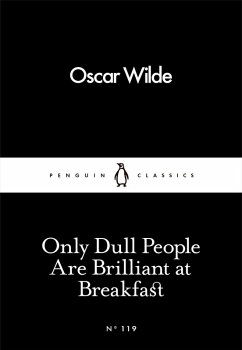 Only Dull People Are Brilliant at Breakfast (eBook, ePUB) - Wilde, Oscar