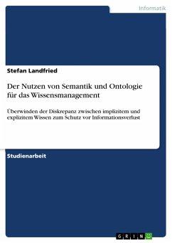 Der Nutzen von Semantik und Ontologie für das Wissensmanagement