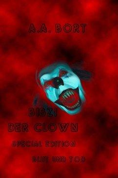 Bibzi der Clown Blut und Tod Special Edition (eBook, ePUB)