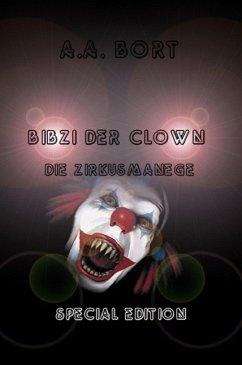 Bibzi der Clown Die Zirkusmanege Special Edition (eBook, ePUB)