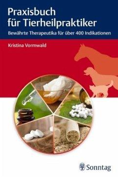 Praxisbuch für Tierheilpraktiker - Vormwald, Kristina