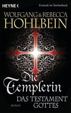 Das Testament Gottes / Die Templer Saga Bd.5 (eBook, ePUB) - Hohlbein, Wolfgang; Hohlbein, Rebecca