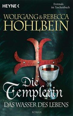 Das Wasser des Lebens / Die Templer Saga Bd.4 (eBook, ePUB) - Hohlbein, Wolfgang; Hohlbein, Rebecca