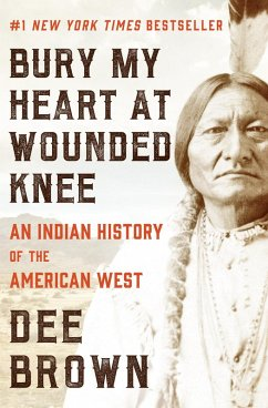 Bury My Heart at Wounded Knee (eBook, ePUB) - Brown, Dee