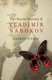 The Secret History of Vladimir Nabokov (eBook, ePUB)