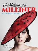 The Making of a Milliner (eBook, ePUB)