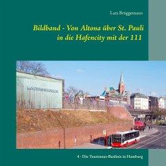 Bildband - Von Altona über St. Pauli in die Hafencity mit der 111 (eBook, ePUB) - Lars Brüggemann