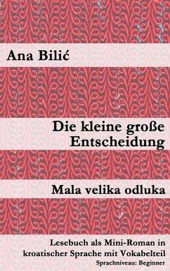Die kleine große Entscheidung / Mala velika odluka (eBook, ePUB) - Bilic, Ana