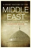 A Short History of the Middle East (eBook, ePUB)