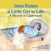 Jesus Raises A Little Girl to Life (eBook, ePUB)