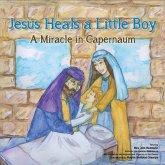 Jesus Heals A Little Boy (eBook, ePUB)