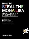 How to Steal the Mona Lisa (eBook, ePUB)