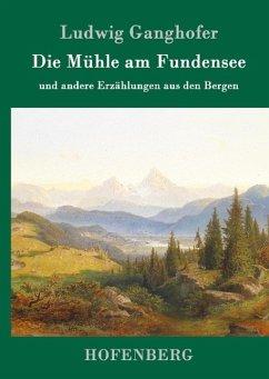 Die Mühle am Fundensee