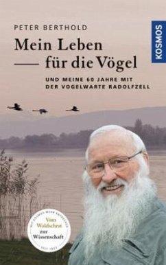Mein Leben für die Vögel - Berthold, Peter