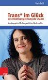 Trans* im Glück - Geschlechtsangleichung als Chance (eBook, PDF)