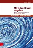 Mit Tod und Trauer umgehen (eBook, PDF)