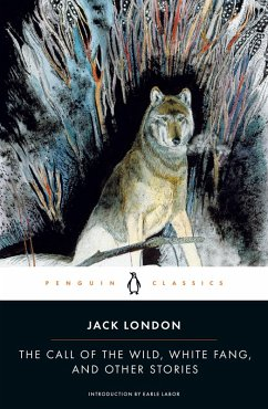 The Call of the Wild, White Fang, and Other Stories (eBook, ePUB) - London, Jack