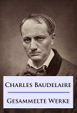 Baudelaire - Gesammelte Werke (eBook, ePUB)