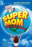 Super Mom Saves the World (eBook, ePUB)