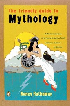 The Friendly Guide to Mythology (eBook, ePUB) - Hathaway, Nancy