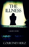 The Illness: A Short Story (eBook, ePUB)