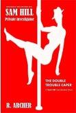 The Double Trouble Caper (Sam Hill Private Investigator, #1) (eBook, ePUB)