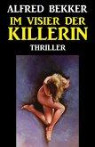 Im Visier der Killerin: Thriller (eBook, ePUB)