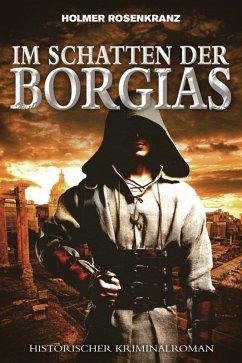 Im Schatten der Borgias - Ein mysteriöser Mordf...