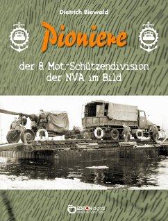 Pioniere der 8. Mot.-Schützendivision der NVA im Bild - Biewald, Dietrich