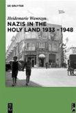 Nazis in the Holy Land 1933-1948