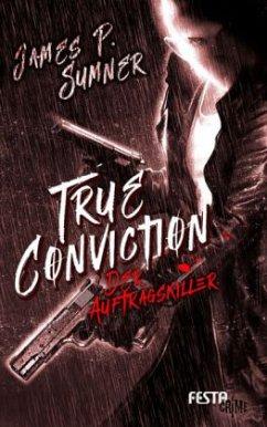 True Conviction - Der Auftragskiller - Sumner, James P.