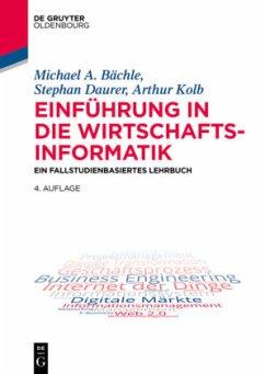 Einführung in die Wirtschaftsinformatik - Bächle, Michael; Daurer, Stephan; Kolb, Arthur