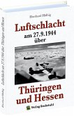 Luftschlacht am 27.9.1944 über Thüringen und Hessen