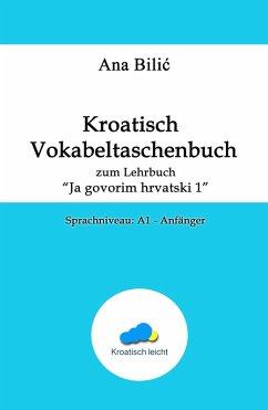 Kroatisch Vokabeltaschenbuch zum Lehrbuch (eBook, ePUB) - Bilic, Ana