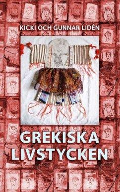 Grekiska livstycken - Lidén, Kicki; Liden, Gunnar