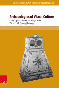 Archaeologies of Visual Culture - Cammarata, Valeria;Cometa, Michele;Coglitore, Roberta