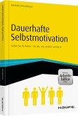 Dauerhafte Selbstmotivation - inkl. Arbeitshilfen online