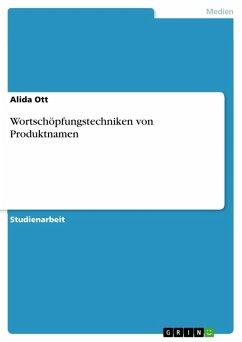 Wortschöpfungstechniken von Produktnamen (eBook, PDF)