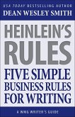 Heinlein's Rules: Five Simple Business Rules for Writing (WMG Writer's Guides, #12) (eBook, ePUB)