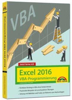 Excel 2016 VBA-Programmierung - Jetzt lerne ich...