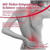 Mit Tiefen-Entspannung den Schmerz sofort reduzieren, 1 Audio-CD